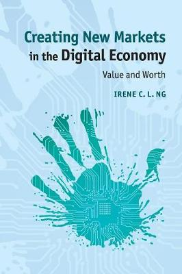 Creating New Markets in the Digital Economy: Value and Worth (Paperback)
