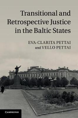 Transitional and Retrospective Justice in the Baltic States (Paperback)
