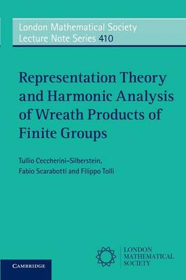 Representation Theory and Harmonic Analysis of Wreath Products of Finite Groups - London Mathematical Society Lecture Note Series (Paperback)