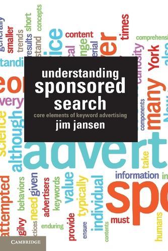 Understanding Sponsored Search: Core Elements of Keyword Advertising (Paperback)