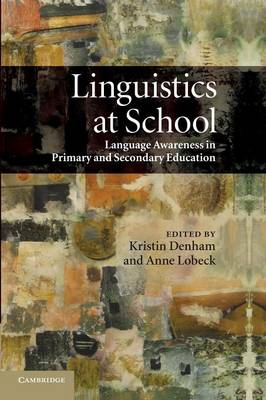 Linguistics at School: Language Awareness in Primary and Secondary Education (Paperback)