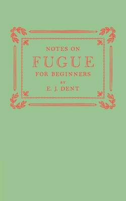 Notes on Fugue for Beginners (Paperback)