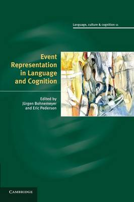 Event Representation in Language and Cognition - Language Culture and Cognition 11 (Paperback)