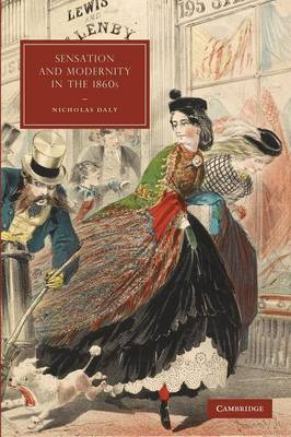 Sensation and Modernity in the 1860s - Cambridge Studies in Nineteenth-Century Literature & Culture 70 (Paperback)