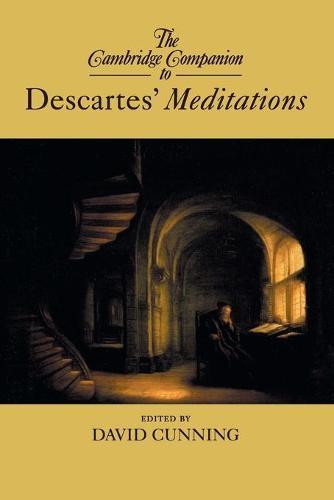 The Cambridge Companion to Descartes' Meditations - Cambridge Companions to Philosophy (Paperback)