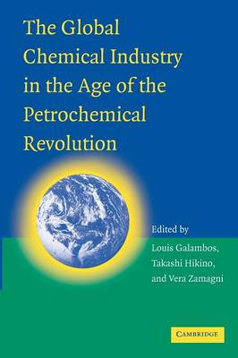 The Global Chemical Industry in the Age of the Petrochemical Revolution (Paperback)