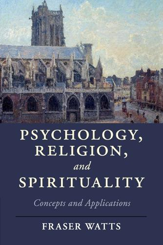 Psychology, Religion, and Spirituality: Concepts and Applications - Cambridge Studies in Religion, Philosophy, and Society (Paperback)
