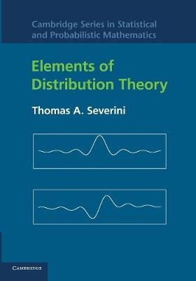 Cambridge Series in Statistical and Probabilistic Mathematics: Elements of Distribution Theory Series Number 17 (Paperback)