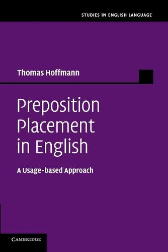 Preposition Placement in English: A Usage-based Approach - Studies in English Language (Paperback)
