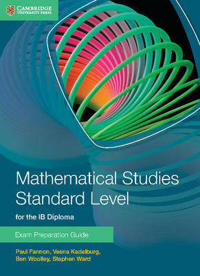 Mathematical Studies Standard Level for the IB Diploma Exam Preparation Guide - IB Diploma (Paperback)