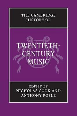 The Cambridge History of Twentieth-Century Music - The Cambridge History of Music (Paperback)