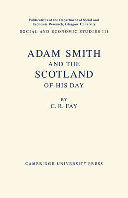 Adam Smith: And the Scotland of his Day (Paperback)