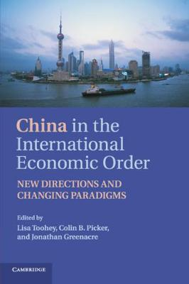 China in the International Economic Order: New Directions and Changing Paradigms (Paperback)