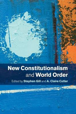 New Constitutionalism and World Order (Paperback)