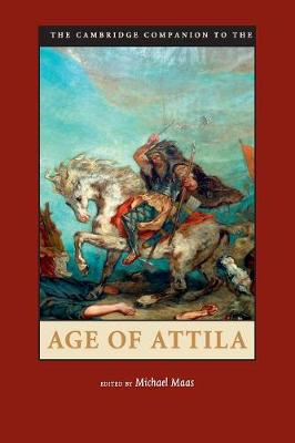 The Cambridge Companion to the Age of Attila - Cambridge Companions to the Ancient World (Paperback)