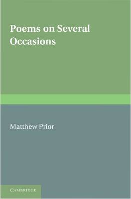 The Writings of Matthew Prior: Volume 1, Poems on Several Occasions (Paperback)