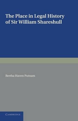 The Place in Legal History of Sir William Shareshull: Chief Justice of the King's Bench 1350-1361 (Paperback)