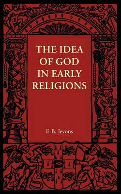 The Idea of God in Early Religions (Paperback)