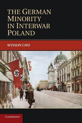The German Minority in Interwar Poland - Publications of the German Historical Institute (Paperback)