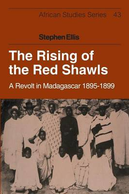 The Rising of the Red Shawls: A Revolt in Madagascar, 1895-1899 - African Studies (Paperback)