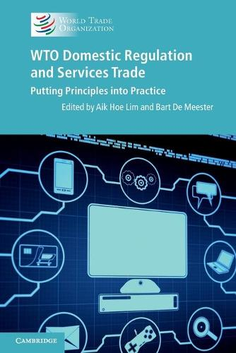 WTO domestic regulation and services trade: putting principles into practice (Paperback)