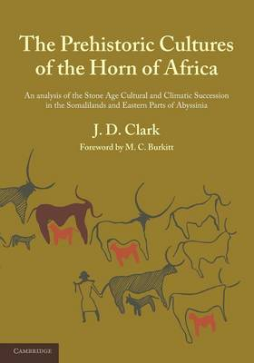 The Prehistoric Cultures of the Horn of Africa: An Analysis of the Stone Age Cultural and Climatic Succession in the Somalilands and Eastern Parts of Abyssinia (Paperback)