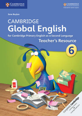 Cambridge Global English: Cambridge Global English Stage 6 Teacher's Resource (Paperback)