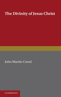 The Divinity of Jesus Christ: A Study in the History of Christian Doctrine since Kant (Paperback)