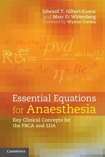 Essential Equations for Anaesthesia: Key Clinical Concepts for the FRCA and EDA (Paperback)