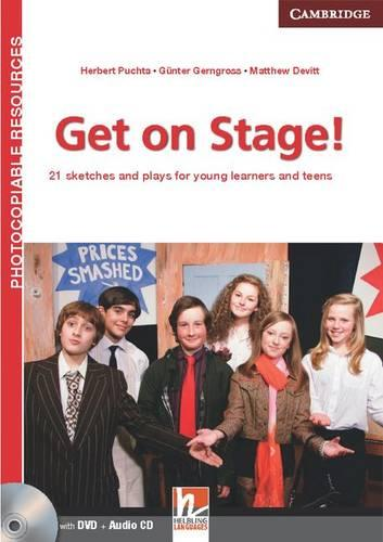Get on Stage! Teacher's Book with DVD and Audio CD: 21 Sketches and Plays for Young Learners and Teens - Helbling Photocopiable Resources