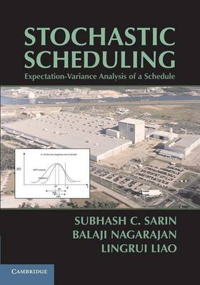 Stochastic Scheduling: Expectation-Variance Analysis of a Schedule (Paperback)