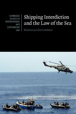 Cambridge Studies in International and Comparative Law: Shipping Interdiction and the Law of the Sea Series Number 63 (Paperback)