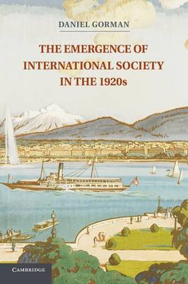 The Emergence of International Society in the 1920s (Paperback)