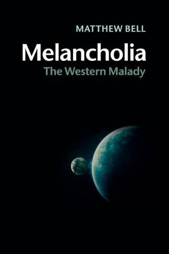 Melancholia: The Western Malady (Paperback)