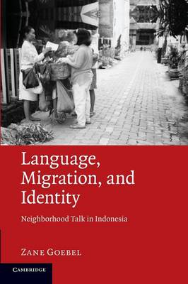 Language, Migration, and Identity: Neighborhood Talk in Indonesia (Paperback)