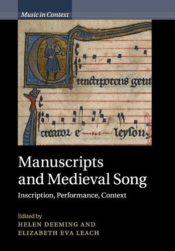 Manuscripts and Medieval Song: Inscription, Performance, Context - Music in Context (Paperback)