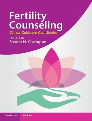 Fertility Counseling: Clinical Guide and Case Studies (Paperback)