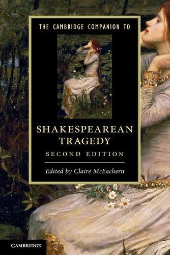 The Cambridge Companion to Shakespearean Tragedy - Cambridge Companions to Literature (Paperback)
