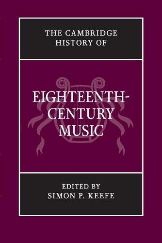 The Cambridge History of Eighteenth-Century Music - The Cambridge History of Music (Paperback)
