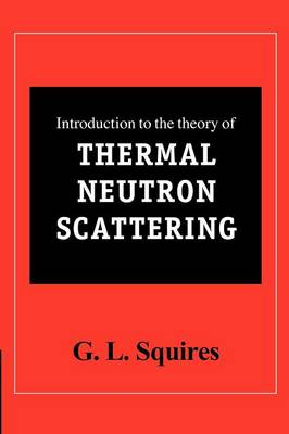 Introduction to the Theory of Thermal Neutron Scattering (Paperback)