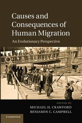 Causes and Consequences of Human Migration: An Evolutionary Perspective (Paperback)