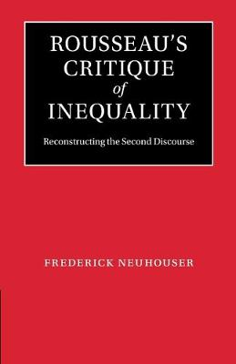 Rousseau's Critique of Inequality: Reconstructing the Second Discourse (Paperback)