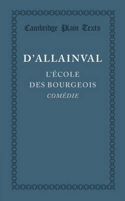 L'Ecole des Bourgeois - Cambridge Plain Texts (Paperback)