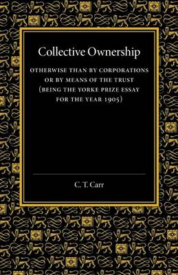 Collective Ownership: Otherwise than by Corporations or by Means of the Trust (Paperback)