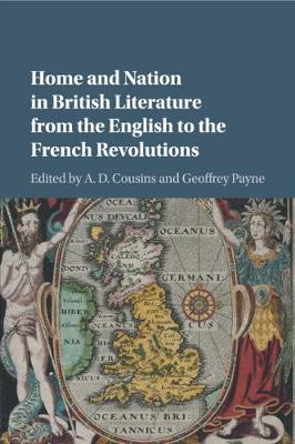 Home and Nation in British Literature from the English to the French Revolutions (Paperback)