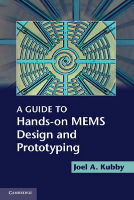 A Guide to Hands-on MEMS Design and Prototyping (Paperback)