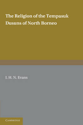 The Religion of the Tempasuk Dusuns of North Borneo (Paperback)