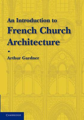 An Introduction to French Church Architecture (Paperback)