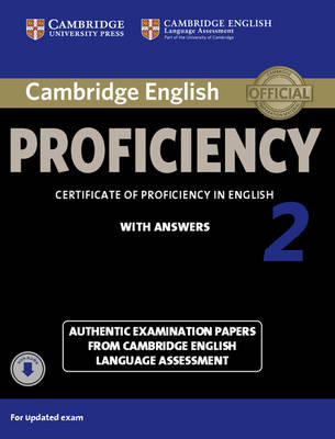 Cambridge English Proficiency 2 Student's Book with Answers with Audio: Authentic Examination Papers from Cambridge English Language Assessment - CPE Practice Tests