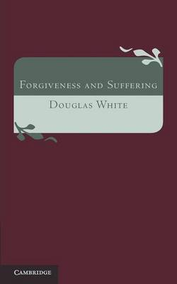 Forgiveness and Suffering: A Study of Christian Belief (Paperback)